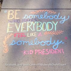 be somebody who makes everybody - Google Search