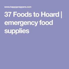 37 Foods to Hoard | emergency food supplies