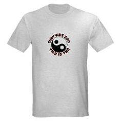 Tao T-Shirt T-Shirt> That was Zen> Designs and Doodles