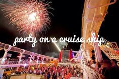 Party on a cruise ship... #bucketlist- planning ;)