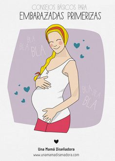 Consejos básicos para embarazadas primerizas - Una Mama Diseñadora