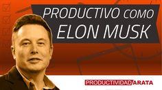 Como ser tan productivo como Elon Musk | Productividad Arata 29