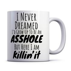 Items similar to Enjoying being an asshole Comedy mug, a present for someone who enjoys being an asshole. Work mug, A gift for a friend. on Etsy Coffee Mug Quotes, Tea Quotes, Funny Coffee Mugs, Coffee Humor, Qoutes, Funny Quotes, Cricut Mat, Cricut Vinyl, Pancake Quotes