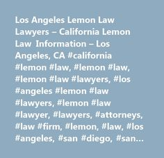 Los Angeles Lemon Law Lawyers – California Lemon Law Information – Los Angeles, CA #california #lemon #law, #lemon #law, #lemon #law #lawyers, #los #angeles #lemon #law #lawyers, #lemon #law #lawyer, #lawyers, #attorneys, #law #firm, #lemon, #law, #los #angeles, #san #diego, #san #francisco, #fresno, #palm #springs, #southern #california, #so #cal, #california, #ca…