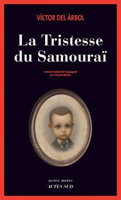 La Tristesse du Samouraï | Actes Sud