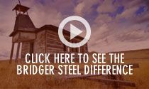 Click here to see the Bridger Steel Difference