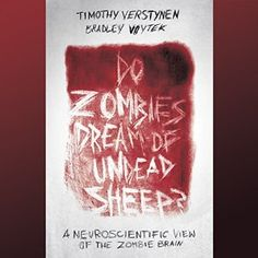Do Zombies Dream of Undead Sheep is, believe it or not, non-fiction. It is written by Timothy Verstynen, Bradley Voytek, two neuroscientists who also love zombie movies. With great care and deliberation, they take the reader on a tour of the human brain, describing how it works and what can go wrong, all with the aim of figuring out just what is going awry in the zombie brain and if it might be possible to fix it. If this sounds both mind-boggling and fun, that is because it is both. I just…
