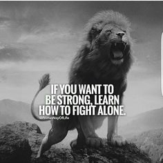Best Quotes About Strength Lion Be Strong Ideas Inspirational Quotes About Success, Quotes About Strength, Success Quotes, Great Quotes, Motivational Quotes For Life, Motivation Quotes, Motivation Inspiration, Wolf Quotes, Wisdom Quotes