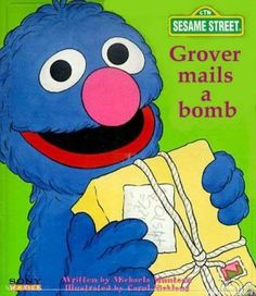 """B is for bomb.  And boom. And bitch, as in """"You're my bitch now, Grover"""" which is what he'll hear in jail."""