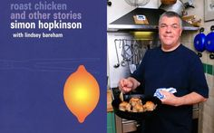 Roast chicken and other stories Simon Hopkinson, Roast Chicken, All About Time, Food And Drink, Book, Breakfast, Morning Coffee, Book Illustrations, Books