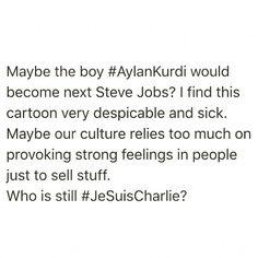 #IamnotCharlie #AylanKurdi #refugees #CharlieHebdo #disgusted #shameonyou #kidsareinnocent