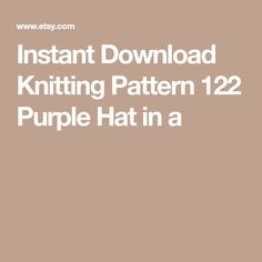 Instant Download Knitting Pattern 122 Purple Hat in a