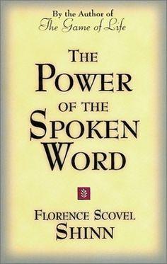 Power of the Spoken Word by Florence Scovel Shinn, http://www.amazon.com/dp/0875162606/ref=cm_sw_r_pi_dp_fWdZrb0RJJJ84