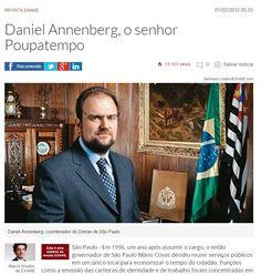 Revista Exame http://exame.abril.com.br/revista-exame/edicoes/1008/noticias/daniel-annenberg-o-senhor-poupatempo