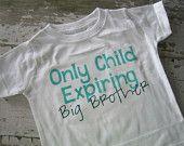 Only Child Expiring Big Brother Shirt