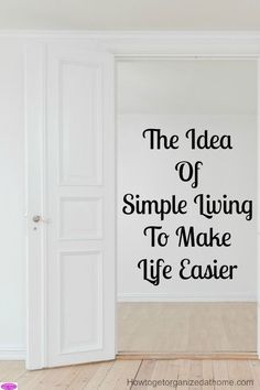 If you are looking at simple living to make life easier you will have to define what you want your life to look like! Creating a plan is your next step!