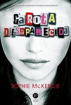 Garota Desaparecida (Girl, Missing) - Sophie McKenzie - #Resenha | OBLOGDAMARI.COM
