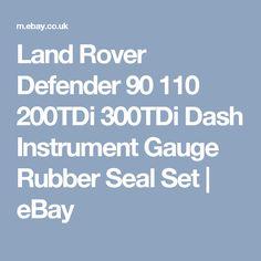 Land Rover Defender 90 110 200TDi 300TDi Dash Instrument Gauge Rubber Seal Set | eBay