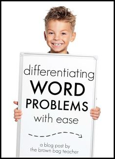 The Brown-Bag Teacher: Differentiating Word Problems: An Easy Solution (IDEA BOOK: Differentiate Content) Math Resources, Math Activities, Educational Activities, Math Games, Teaching Math, Teaching Ideas, Teaching Strategies, Differentiation Strategies, Math Tutor