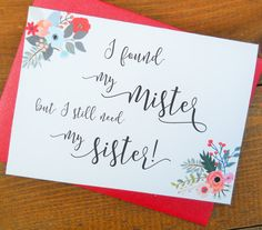 I FOUND MY MISTER But I Still Need My Sister, Funny Bridesmaid Card, Wedding Party Cards, Ask Bridesmaid Card, Bridesmaid Proposal