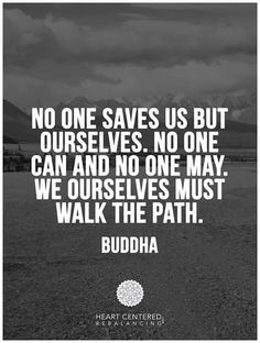 """""""No one saves us but ourselves. No one can and no one may. We ourselves must…"""