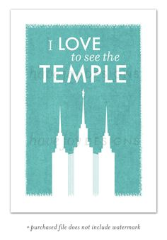 LDS Temple Print printable file - I Love to See the Temple (Washington DC temple)