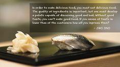 Jiro Ono's quote - Dreams of Sushi