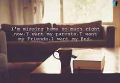 Missing Home Quotes Missing Home Quotes, Home Quotes And Sayings, Sweet Quotes, Holmes On Homes, Robert Montgomery, Nothing's Changed, Fourth Wall, Leaving Home, Feeling Loved