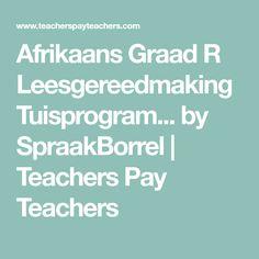 Afrikaans Graad R Leesgereedmaking Tuisprogram... by SpraakBorrel   Teachers Pay Teachers