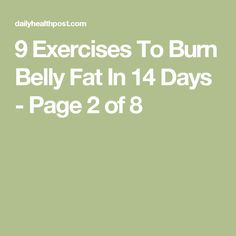 9 Exercises To Burn Belly Fat In 14 Days - Page 2 of 8