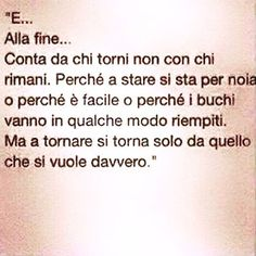 E alla fine. Italian Phrases, Italian Quotes, Love Life Quotes, Best Quotes, Freedom Life, Good Sentences, Osho, True Words, Words Quotes