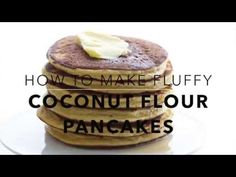 The Best Low Carb Coconut Flour Pancake Recipe | All Day I Dream About Food