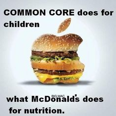 Common Core does for children what McDonalds does for nutrition. << Utahns Against Common Core