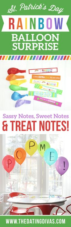 Fun St. Patrick's Day surprise idea- little notes hidden inside of a rainbow of balloons! Free printable download from TheDatingDivas.com
