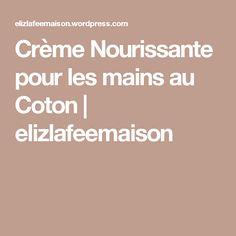 Crème Nourissante pour les mains au Coton | elizlafeemaison