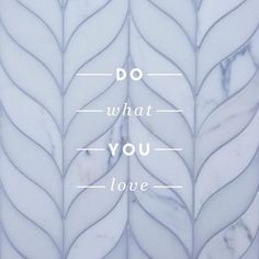 Do What You Love /