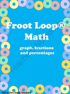 Froot Loop Math from Two Great Teachers on TeachersNotebook.com (10 pages)