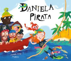(NubeOcho) Daniela Pirata Daniela dreams of becoming a pirate on the Blac Croc boat. But it seems that the pirates are a little chauvinist. Captain Choppylobe will make Daniela go through very difficult challenges. Will Daniela make it? Good Or Well, American Library Association, English Reading, Childrens Books, Good Books, Dreaming Of You, Literacy, Challenges, Boat