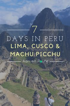 Trying to fit your Peru trip into one week? Read my advice on fitting Lima, Cusco, and Machu Picchu into a magical adventure. Trying to fit your Peru trip into one week? Read my advice on fitting Lima, Cusco, and Machu Picchu into a magical adventure. South America Destinations, South America Travel, Travel Destinations, Travel Tips, Travel Deals, Travel Packing, Europe Packing, Traveling Europe, Backpacking Europe