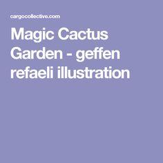 Magic Cactus Garden - geffen refaeli illustration