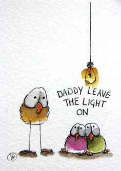 Daddy leave the light on... - Lucia Stewart