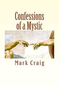 Confessions of a Mystic: There is no more by Mark Craig https://www.amazon.com/dp/B0190B9UWI/ref=cm_sw_r_pi_dp_x_CMmoyb1AGKZH8
