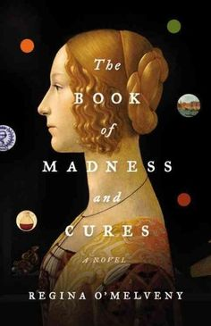 The Book of Madness and Cures-The book plunges the reader into the zeitgeist of an era when medical science rubbed shoulders with alchemy and astrology — and when any woman who claimed medical knowledge could be burned for witchcraft.