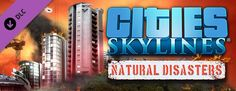 New DLC Available  Cities: Skylines  Natural Disasters