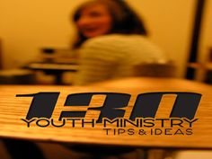 130 Youth Ministry Tips and Ideas - these were great, so re-read them when you're lost...