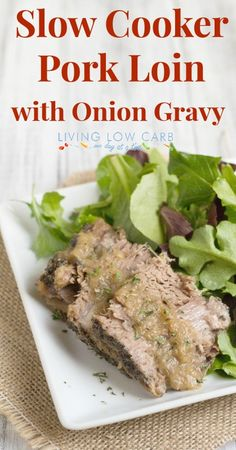 Slow Cooker Pork Loin with Onion Gravy #paleo #whole30 #21DSD #lowcarb