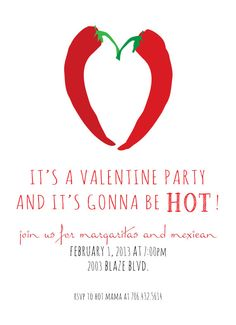 Valentines Day Red Hot Chili Party Heart Peppers Mexican Margaritas love 2 sided printable 5x7 invitation. $18.00, via Etsy.