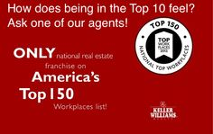 Keller Williams named to the #9 spot of The 150 Top Places to work in the U.S. | http://www.topworkplaces.com/frontend.php/national/standard