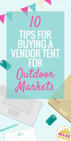 Outdoor pop-up tents are not cheap so you want to be sure you're choosing the right one. Click to read 10 things to consider, top brands recommended by vendors and where to buy.
