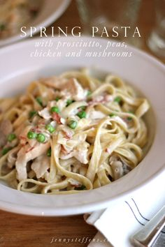 Spring Pasta with Prosciutto, Peas, Chicken & Mushrooms